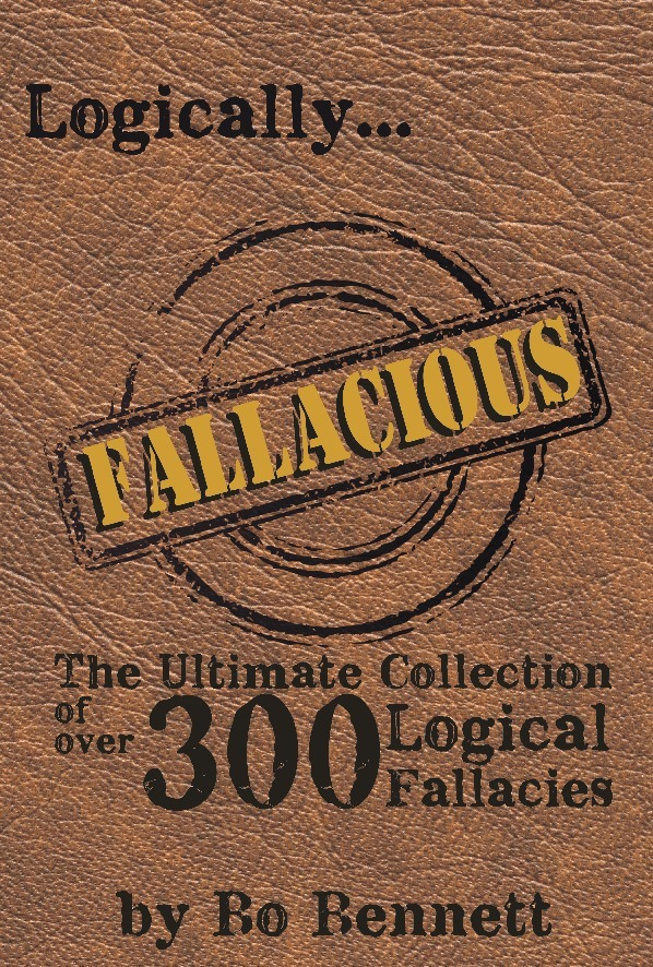 Logically Fallacious: The Ultimate Collection of Over 300 ...